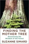 Simard-Finding the Mother Tree-Discovering the Wisdom of the Forest